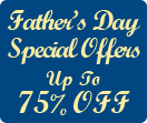Fathers Day Special Offers - 75% Off